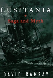 Lusitania: Saga and Myth ebook by David Ramsay