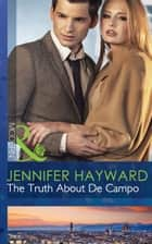 The Truth About De Campo (Mills & Boon Modern) eBook by Jennifer Hayward
