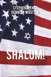 SHALOM! ebook by Stephen A. Enna & Dennis J. Wootten