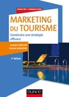 Marketing du tourisme - 4e éd. ebook by Isabelle Frochot, Patrick Legohérel
