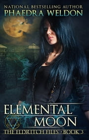 Elemental Moon ebook by Phaedra Weldon