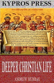 Deeper Christian Life ebook by Andrew Murray