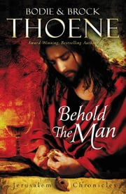 Behold the Man ebook by Bodie and Brock Thoene