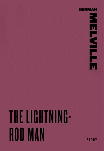 The Lightning-Rod Man ebook by Herman Melville