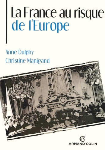 La France au risque de l'Europe ebook by Anne Dulphy,Christine Manigand