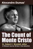 Alexandre Dumas' The Count of Monte Cristo - A Midwest Journal Writers' Club Selection ebook by