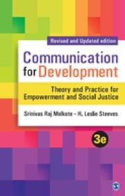 Communication for Development - Theory and Practice for Empowerment and Social Justice ebook by Srinivas Raj Melkote,H Leslie Steeves