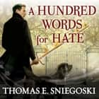 A Hundred Words for Hate - A Remy Chandler Novel livre audio by Thomas E. Sniegoski