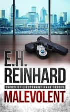 Malevolent - Book 1 ebook by E.H. Reinhard