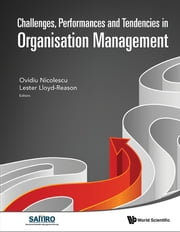 Challenges, Performances and Tendencies in Organisation Management ebook by Ovidiu Nicolescu,Lester Lloyd-Reason