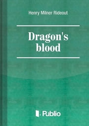 Dragon's blood ebook by Henry Milner Rideout