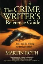 Crime Writers Reference Guide ebook by Martin Roth, Martin Roth