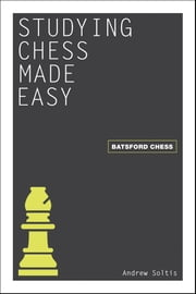 Studying Chess Made Easy ebook by Andrew Soltis