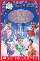 The Cloud Castle (Thea Stilton Special Edition) ebook by Thea Stilton