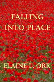 Falling Into Place ebook by Elaine L. Orr