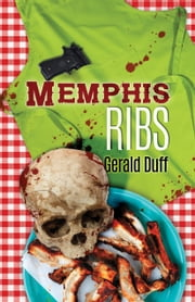 Memphis Ribs ebook by Gerald Duff