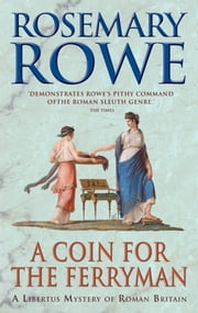 A Coin For The Ferryman ebook by Rosemary Rowe