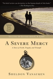 A Severe Mercy ebook by Sheldon Vanauken