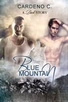 Blue Mountain ebook by Cardeno C.