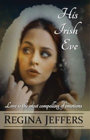 His Irish Eve - A Regency Novel ebook by Regina Jeffers