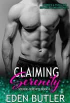 Claiming Serenity - Seeking Serenity ebook by Eden Butler