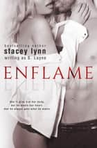 Enflame ebook by S Layne, Stacey Lynn
