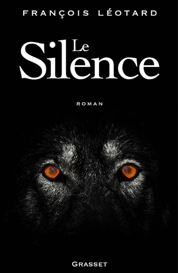 Le silence ebook by François Léotard