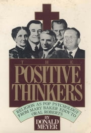 The Positive Thinkers ebook by Donald Meyer