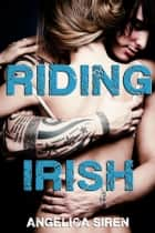 Riding Irish (Druids Motorcycle Club Romance) ebook by Angelica Siren