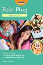 Role Play - Play in the EYFS ebook by Judith Harries