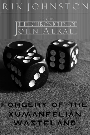 Forgery of The Xumanfelian Wasteland ebook by Rik Johnston