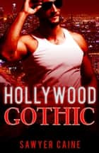 Hollywood Gothic ebook by Sawyer Caine
