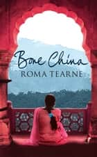 Bone China ebook by Roma Tearne