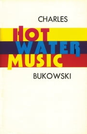 Hot Water Music ebook by Charles Bukowski