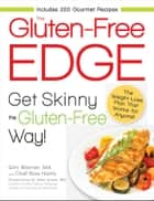 The Gluten-Free Edge - Get Skinny the Gluten-Free Way! ebook by Gini Warner, Ross Harris, Peter Green
