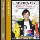 Children's Stories by Oscar Wilde Volume 2 (Stephen Fry Presents) audiobook by Oscar Wilde