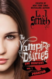 The Vampire Diaries: The Hunters: Phantom ebook by L. J. Smith