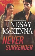 Never Surrender ebook by Lindsay McKenna