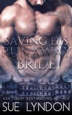 Saving His Runaway Bride ebook by Sue Lyndon