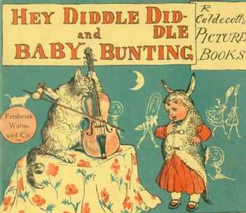 Hey Diddle Diddle and Baby Bunting (Illustrated) (Picture books for children) by Randolph Caldecott