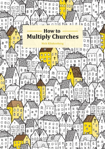 How to Multiply Churches ebook by Nick Klinkenberg