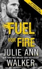 Fuel for Fire ebooks by Julie Ann Walker