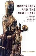 Modernism and the New Spain ebook by Gayle Rogers