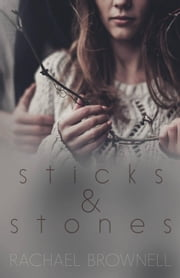 Sticks & Stones ebook by Rachael Brownell