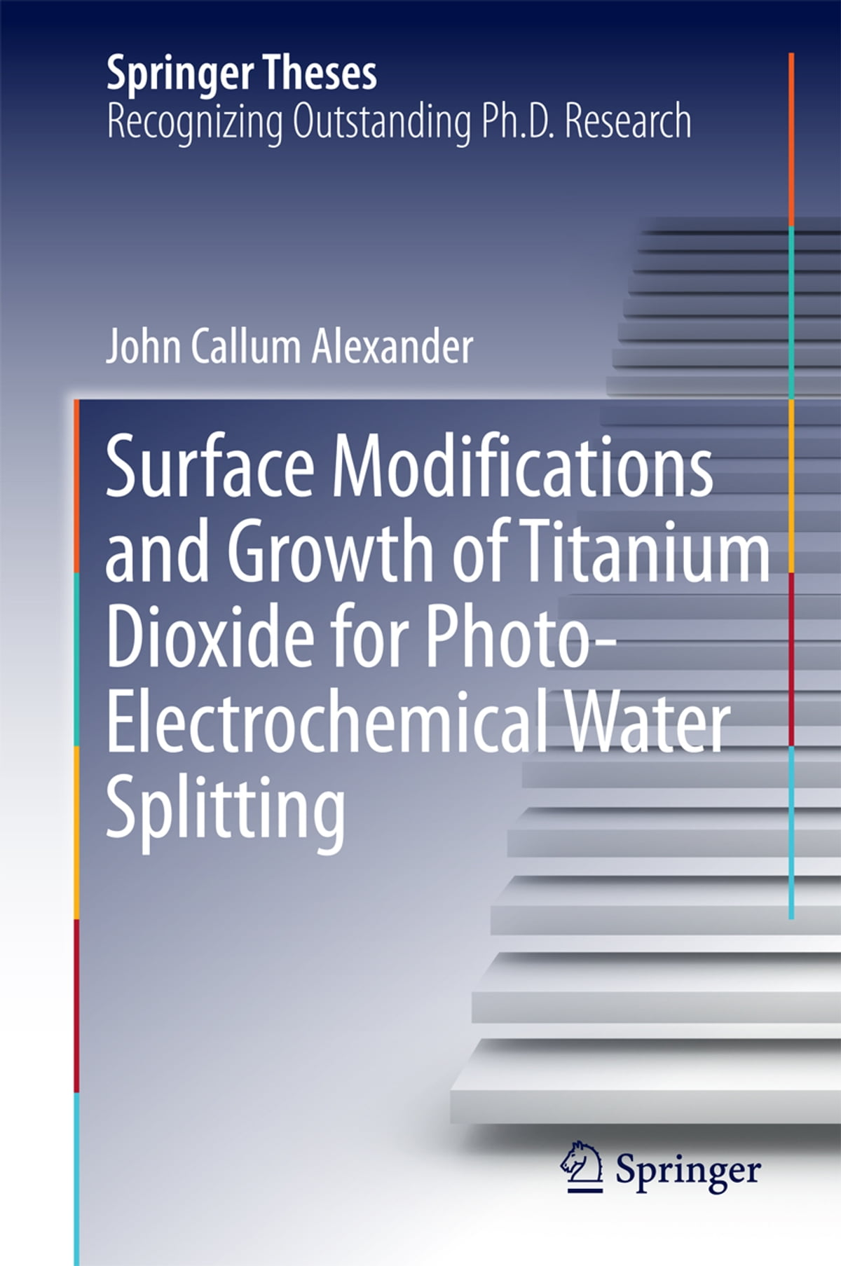 Surface Modifications and Growth of Titanium Dioxide for  Photo-Electrochemical Water Splitting ebook by John Alexander - Rakuten Kobo