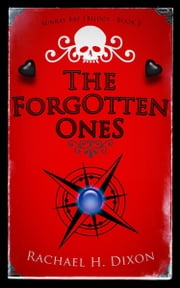 The Forgotten Ones ebook by Rachael H. Dixon