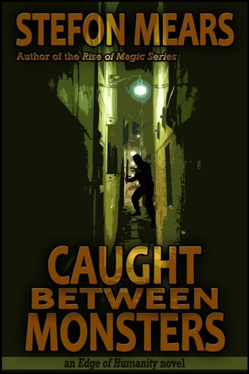 Caught Between Monsters ebook by Stefon Mears