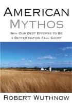 American Mythos ebook by Robert Wuthnow