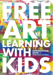 Free Art Learning With Kids, Introduction Book-I ebook by Sonja Tanrisever, Esin Tanrisever