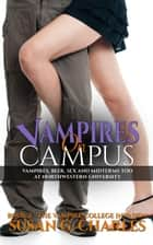 Vampires on Campus: A New Adult College Vampire Romance, Vampires, Beer and Midterms Too at Northwestern University - The Vampire College Invasion, #2 ebook by Susan G. Charles
